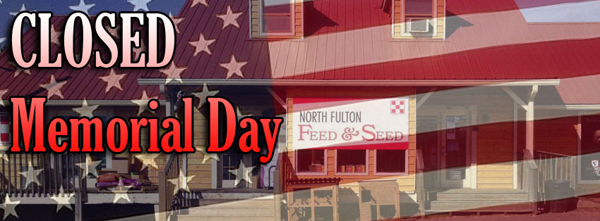 North Fulton Feed & Seed in Alpharetta, GA will be closed for Memorial Day