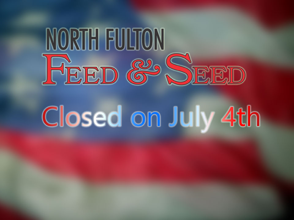 North Fulton Feed & Seed is closed on July 4th